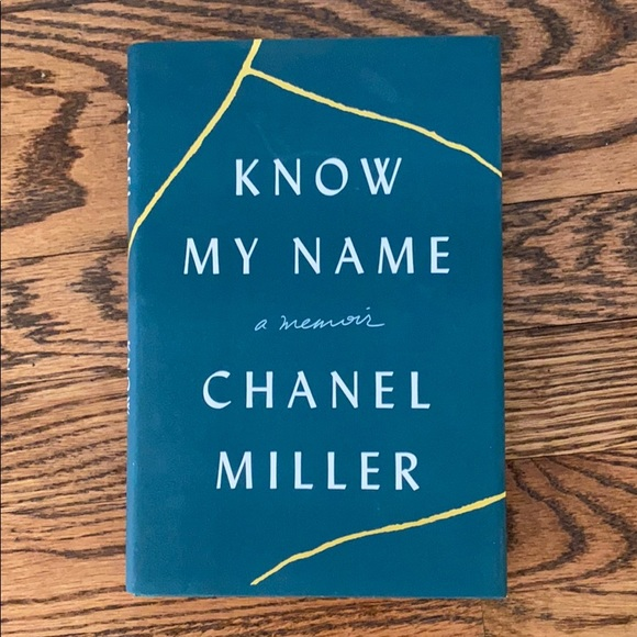 Know my Name: a memoir by Chanel Miller